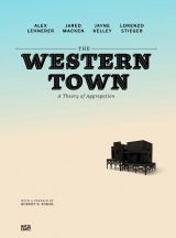 The Western Town, A Theory of Aggregation. Hatje Cantz, English, ISBN 978-3-7757-3659-6