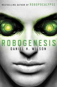 """Cover Reveal:Robogenesis (Robopocalypse #2) by Daniel H. Wilson   -On sale June 10th 2014 by Doubleday  -""""The machine is still out there. Still alive.""""  Humankind had triumphed over the machines. At the end of Robopocalypse, the modern world was largely devastated, humankind was pressed to the point of annihilation, and the earth was left in tatters . . . but the master artificial intelligence presence known as Archos had been killed."""