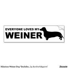 """Shop Hilarious Weiner Dog """"Dachshund"""" Quote Bumper Sticker created by AardvarkApparel. Dachshund Quotes, Funny Dachshund, Funny Dogs, Funny Car Stickers, Car Bumper Stickers, Car Humor, Car Stuff, Silhouette Design, Steampunk"""