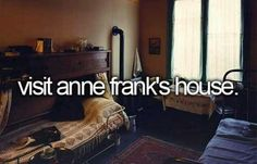 Go to the Anne Frank house in Amsterdam, Netherlands Okinawa, Stuff To Do, Things I Want, Girly Things, Budapest, Bucket List Before I Die, New York City, Life List, Just Dream