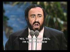 MY WAY - Luciano Pavarotti, José Carreras e Plácido Domingo encantaram o público em todo o mundo com suas interpretações operáticas de canções populares. Esta versão de ' My Way ', a canção clássica popularizada por Frank Sinatra, capta todo o poder do trio e nos lembra que, embora todos os três sejam cantores incríveis em seu próprio universo, juntos eles são mágicos.