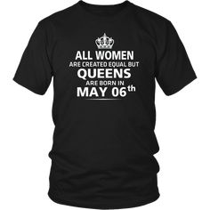 3a1991ec6 96 All Women Created Equal The Best Born In May Shirt images   T ...