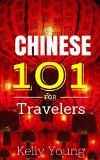 Free Kindle Book -  [Travel][Free] Chinese 101 for Travelers: Fast learning Chinese phrase book Check more at http://www.free-kindle-books-4u.com/travelfree-chinese-101-for-travelers-fast-learning-chinese-phrase-book-2/