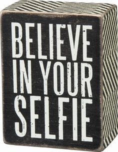 """Primitives By Kathy Box Sign - """"Believe In Your Selfie"""" #PrimitivesByKathy #RusticPrimitive"""