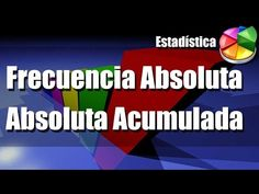 Frecuencia Absoluta y Frecuencia Absoluta Acumulada - YouTube