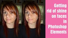 Learn Photoshop Elements - Get rid of shine on faces (+playlist)