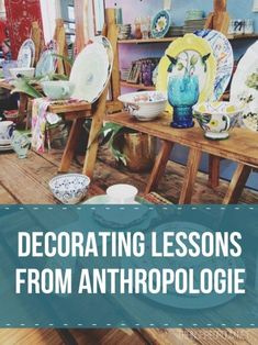 Love @Anthropologie ? Here are some decorating lessons I've learned from one of my favorite stores!