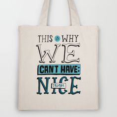 Can't Have Nice Things Tote Bag