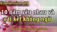 [Radio Confession Số 19] 10 Năm Yêu Nhau Và Cái Kết Không Ngờ - Giọng Đọ...