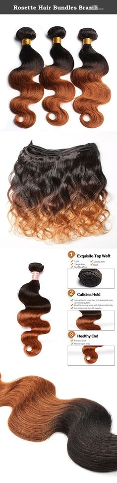"""Rosette Hair Bundles Brazilian Ombre Virgin Hair Body Wave Hair Extension/Weft 100% Unprocessed Remy Virgin Human Hair TwonTone color Natural Black 1b /30# Size 12"""" to 24""""(3 Mixed Bundle 12"""" 14"""" 16""""). Product Features: 1、Texture: Ombre Body Wave 2、Suitable dying colors: All Colors 3、Hair Material: 100% Human Hair Virgin Hair 4、Hair Grade : Unprocessed Virgin Hair 5、Net Weight : 95-100g (3.35-3.52oz) / Bundle ,Purchase 5-6 Bundle to fill the full head 6、Color: Natural Color 7、Hair Style..."""