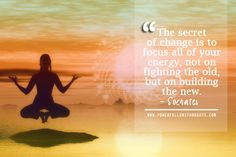 The secret of change is to focus all of your energy, not on fighting the old, but on building the new. – Socrates Comments comments