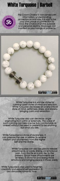 Subtlety and tact are also energies that White Turquoise brings. This can calm difficult communications and ease confrontations, particularly by decreasing rudeness and facetiousness.White Turquoise is also used to heighten creativity and expand self-expression.It also stimulates romantic love. Yoga Bracelets. Chakra Charm Stretch Bracelets. Mens Womens. White Turquoise Dumbbell Barbell.