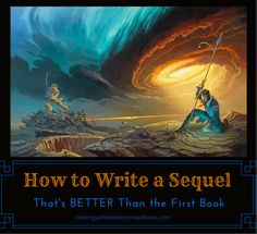 Believe you have a potentially awesome sequel idea? Unleash it using this tips on how to write a sequel that's even better than your first book!