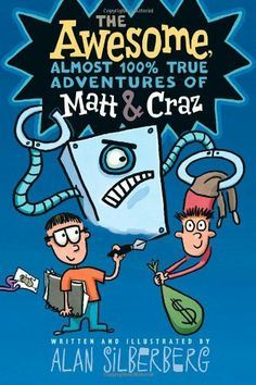 """Read """"The Awesome, Almost True Adventures of Matt & Craz"""" by Alan Silberberg available from Rakuten Kobo. A magical pen causes creative chaos in this quirky, comic-style story from the Sid Fleischman Award–winning author of Mi. Wimpy Kid Series, Kids Series, Funny Books For Teens, Ya Books, Kids Reading, Childrens Books, The Book, The 100, Thing 1"""