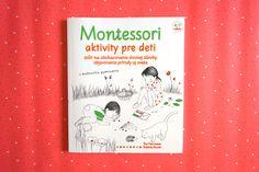 Knižka je plná rôznych aktivít pre deti od 4 do 7 rokov, inšpirovaných metódou Montessori. Formou hier sa v nej deti naučia lepšie porozumieť svetu okolo nás. #montessori #aktivity #kniha #deti Montessori, Cover, Books, Livros, Livres, Book, Blankets, Libri, Libros