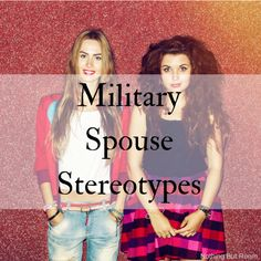 Military Spouse Stereotypes | Nothing But Room