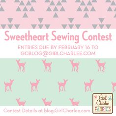Don't forget to enter the Girl Charlee Fabrics Sweetheart Sewing Contest for your chance to win a $75 gift certificate for GirlCharlee.com!  For contest details go to blog.GirlCharlee.com. Share your photos on social media using hashtags #girlcharlee and #gcsewandwin. Good luck!