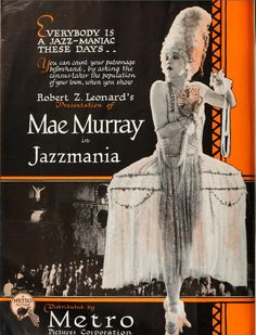 "Many films from the silent era relied heavily on the appeal of their star and the fashion worn. Mae Murray helped usher in new trends in fashion thanks to her film wardrobes. Here is an ad for her film ""Jazzmania."""