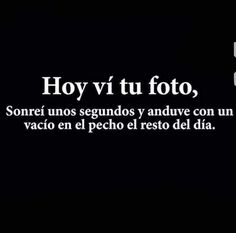 Mire todas tus fotos ...😔😔 Sad Love Quotes, Life Quotes, Fake Love, Love You, Ex Amor, Spanish Quotes, Love Messages, It Hurts, Thoughts