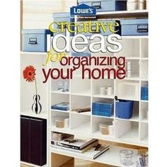 Creative Ideas For Organizing Your Home