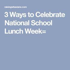 3 Ways to Celebrate National School Lunch Week=
