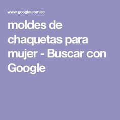 moldes de chaquetas para mujer - Buscar con Google