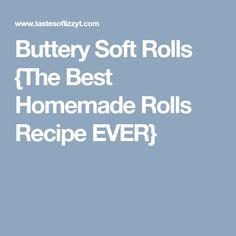 Buttery Soft Rolls {The Best Homemade Rolls Recipe EVER}