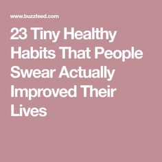 23 Tiny Healthy Habits That People Swear Actually Improved Their Lives