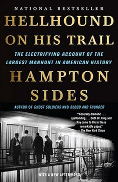David recommends Hellhound On His Trail: The Electrifying Account of the Largest Manhunt In American History by Hampton Sides