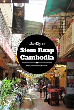 You've got one day in Siem Reap. You've already been to Angkor Wat, so what should you do next? Here's how to spend the perfect day beyond the temples.