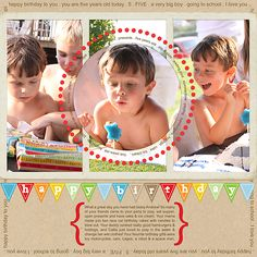 birthday... i LOVE the three pictures with the circle around the middle one .............. what a neat idea