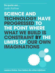 Hoe ziet de toekomst eruit? Dat willen we allemaal wel weten. Zoals Rattner zei: we kunnen ons bijna niet voorstellen wat we kunnen bouwen en ontwikkelen. Maar wanneer je het boek van De Ridder hebt gelezen, ben je beter in staat om je voor te bereiden op die nieuwe toekomst. Of het nou waar zal blijken te zijn, of niet! http://www.leadersonline.nl/nieuws/id/181/de-ontdekking-van-de-toekomst