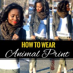How to wear animal print fashion in your outfit. Women's fashion. Leopard print scarf. What to where when. Lisaalamode.com