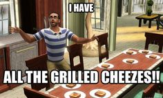 I HAVE ALL THE GRILLED CHEEZES!! Geek Games, Fun Games, Sim Fails, Sims Glitches, Funny Sims, Sims Memes, Around The Sims 4, Sims Stories, Rage Quit
