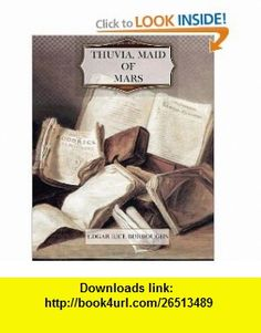 Thuvia, Maid of Mars (9781466285507) Edgar Rice Burroughs , ISBN-10: 1466285508  , ISBN-13: 978-1466285507 ,  , tutorials , pdf , ebook , torrent , downloads , rapidshare , filesonic , hotfile , megaupload , fileserve