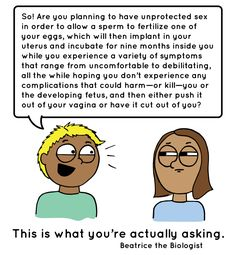 This is what you're actually asking. - Beatrice the Biologist