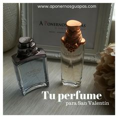 A Ponernos Guapas: Tu perfume para San Valentín