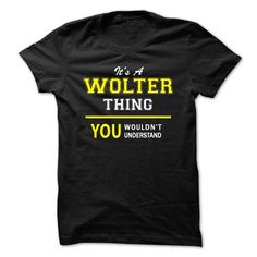 Its A WOLTER thing, you wouldnt understand !! - #golf tee #tshirt fashion. GET => https://www.sunfrog.com/Names/Its-A-WOLTER-thing-you-wouldnt-understand-.html?68278