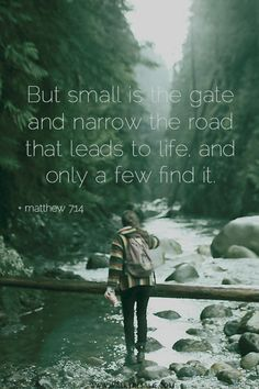 the+eternal+road+is+narrow | But small is the gate and narrow the road that... - Walk the Same