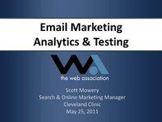 email-marketing-analytics-and-testing-web-association-may-25-2011 by scottmowery via Slideshare