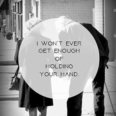 I won't ever get enough of holding your hand. #love #quotes #lovequotes #life #grow #old #with #me #relationships #relationshipquotes #boyfriend #couple #cute #iloveyou