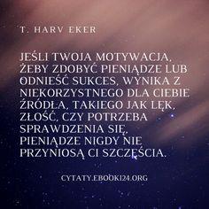 T. Harv Eker cytat o motywacji do zdobywania pieniędzy