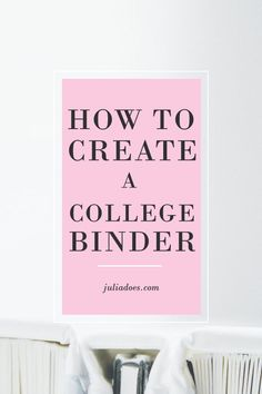 What to Include in Your College Binder