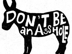 Don't be an asshole by Zach Wilkinson