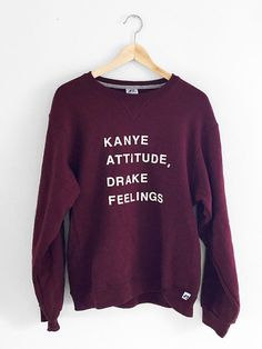 Hand printed kanye/drake sweatshirt. Please specify if you would like white or black text and if you would like left or center aligned text.