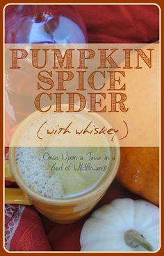 Hot cider with a pumpkin spicy, whiskey-y twist! via Once Upon a Time in a Bed of Wildflowers