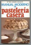 Título: Manual moderno de pasteleria casera / Autor: Cascante, Maria del Carmen / Ubicación: FCCTP – Gastronomía – Tercer piso / Código:  G 641.865 C28