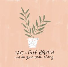 Mid-Week Motivation : Take a deep breath and do your own thing Motivacional Quotes, Words Quotes, Sayings, Lesson Quotes, Music Quotes, Wisdom Quotes, The Words, Positive Vibes, Positive Quotes
