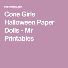 Cone Girls Halloween Paper Dolls - Mr Printables