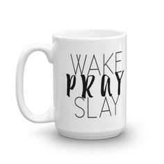 Wake Pray Slay Mug coffee cup coffees coffee blog blogger cafe fashion style boss babe entreprenuer momtreprenuer empire success motivation inspo tips yas yaas mocha latte frappe cappuccino starbucks keurig kcup coffee cups mugs love life fact queen slay popular new 2017 gift present boss momboss lady boss lady business women girls workit cute morning coffee motivate